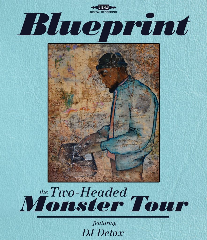 Blueprint announces the two headed monster tour weightless recordings after taking almost three full years away from the epic sixty city tours that came to define his independent career blueprint returns to announce forty malvernweather Choice Image
